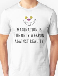 Imagination Is The Only Weapon Against Reality T Shirt T-Shirt