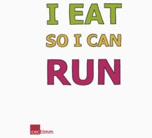 I Eat So I Can Run Baby Tee