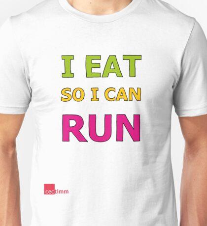 I Eat So I Can Run Unisex T-Shirt