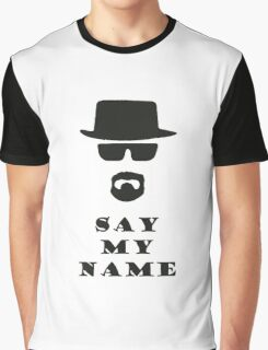 Say My Name Graphic T-Shirt