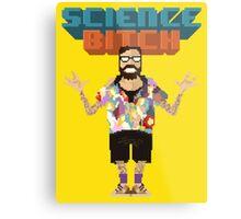 Science Bitch Metal Print
