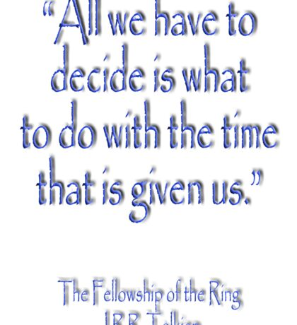Tolkien, All we have to decide, The Fellowship of the Ring Sticker