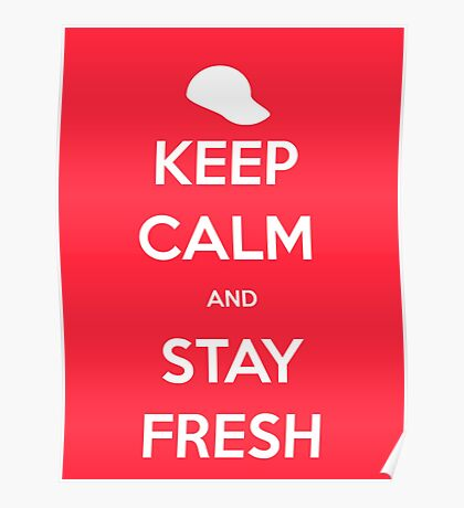 Keep Calm and Stay Fresh Poster