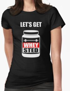 Let's Get Whey-Sted Funny Gym Bodybuilding Protein Mashup Womens Fitted T-Shirt