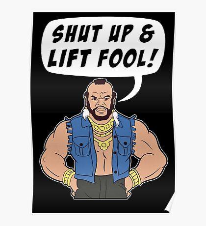 Mr T Shut Up & Lift Fool Gym Fitness Motivation Poster
