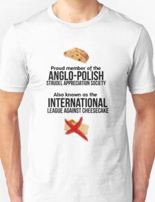 The Anglo-Polish Strudel Appreciation Society Unisex T-Shirt