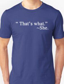 That's what she said... T-Shirt