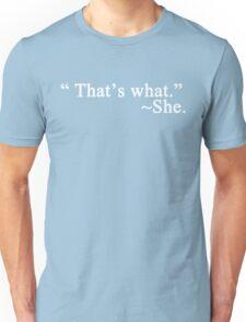 That's what she said... Unisex T-Shirt