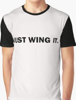 Just Wing It. Graphic T-Shirt