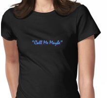 """""""Call Me Maybe"""" Womens Fitted T-Shirt"""