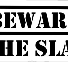Beware of the Slayer Sticker