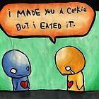 I made you a cookie by drawingdream