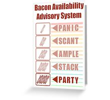 Plentiful Bacon! Greeting Card