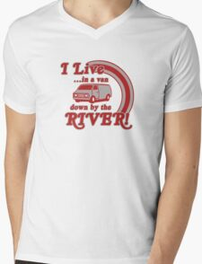I Live in a Van Down by the River Mens V-Neck T-Shirt