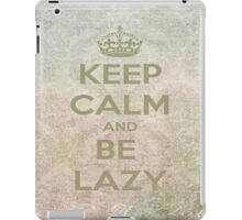 Keep Calm And Be Lazy iPad Case/Skin
