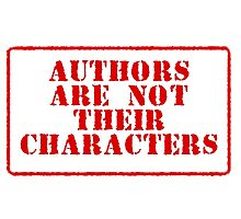 Authors are not their characters Photographic Print