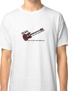 Im the Guitarist Classic T-Shirt