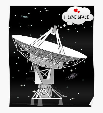 I love space! Poster