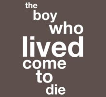 The Boy Who Lived Come To Die Kids Clothes