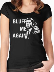 Bluff Me Again Women's Fitted Scoop T-Shirt
