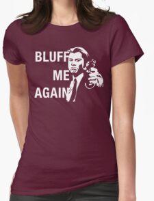 Bluff Me Again T-Shirt