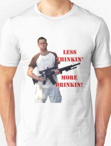 Less Thinkin More Drinkin 2 Unisex T-Shirt