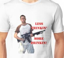 Less Thinkin More Drinkin 2 Unisex T-Shirt