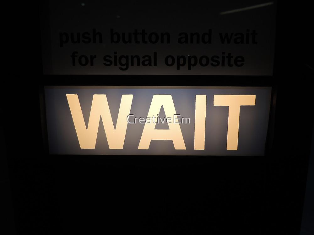 City Motto: Wait by CreativeEm