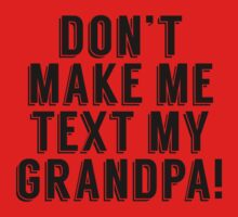 Don't Make Me Text My Grandpa Kids Tee