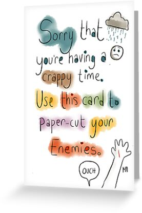 A card for someone having a crappy time.  by twisteddoodles