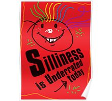 Silliness is underrated today Poster