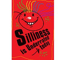 Silliness is underrated today Photographic Print