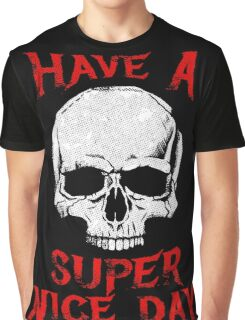 Have A Super Nice Day Graphic T-Shirt