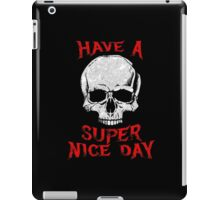 Have A Super Nice Day iPad Case/Skin