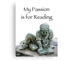 My Passion is for Reading Canvas Print