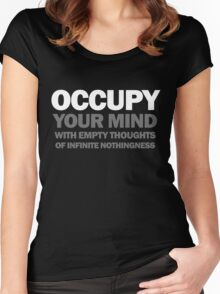 occupy your mind with empty thoughts of infinite nothingness (black) Women's Fitted Scoop T-Shirt