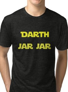 Darth Jar Jar Tri-blend T-Shirt