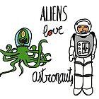 Aliens love Astronauts by Villaraco