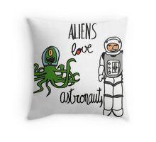 Aliens love Astronauts Throw Pillow
