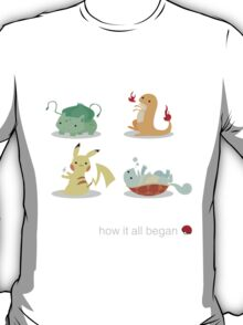 How it all began T-Shirt