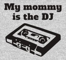 My Mommy Is The DJ Kids Clothes