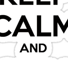 KEEP CALM AND STAY CLASSY Sticker