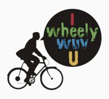I Wheely Wuv U by bikepath
