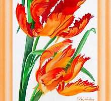 Birthday Wishes - Parrot Tulips by taiche