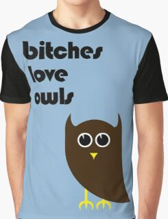 Bitches Love Owls Graphic T-Shirt