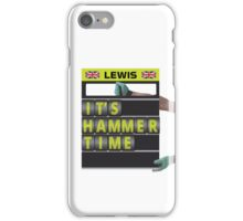 It's hammer time pit board message iPhone Case/Skin