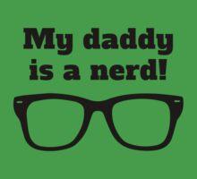 My Daddy Is A Nerd One Piece - Short Sleeve