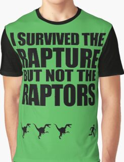 I Survived The Rapture But Not The Raptors Graphic T-Shirt