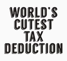 World's Cutest Tax Deduction One Piece - Short Sleeve