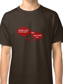 Beckett what do you want ?  Classic T-Shirt